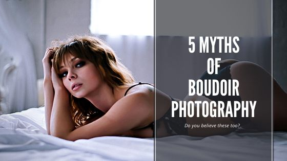 5 myths about boudoir photography blog (2)